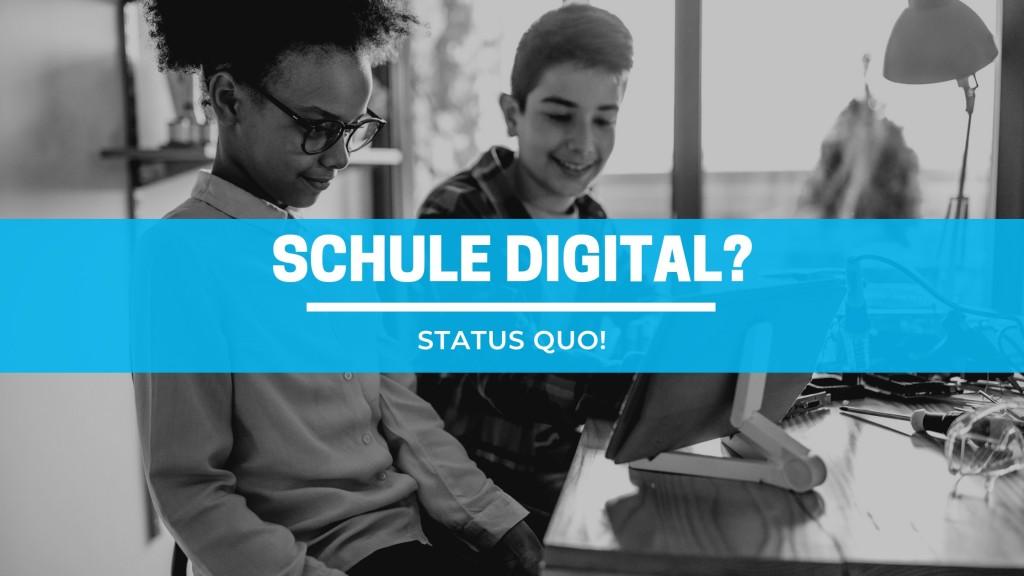 digitalisierung-in-deutschen-schulen-–-status-quo!-forderungen?-versaumnisse?