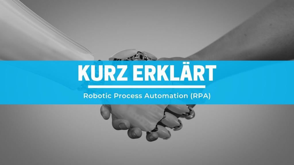 kurz-erklart-–-robotic-process-automation-(rpa)