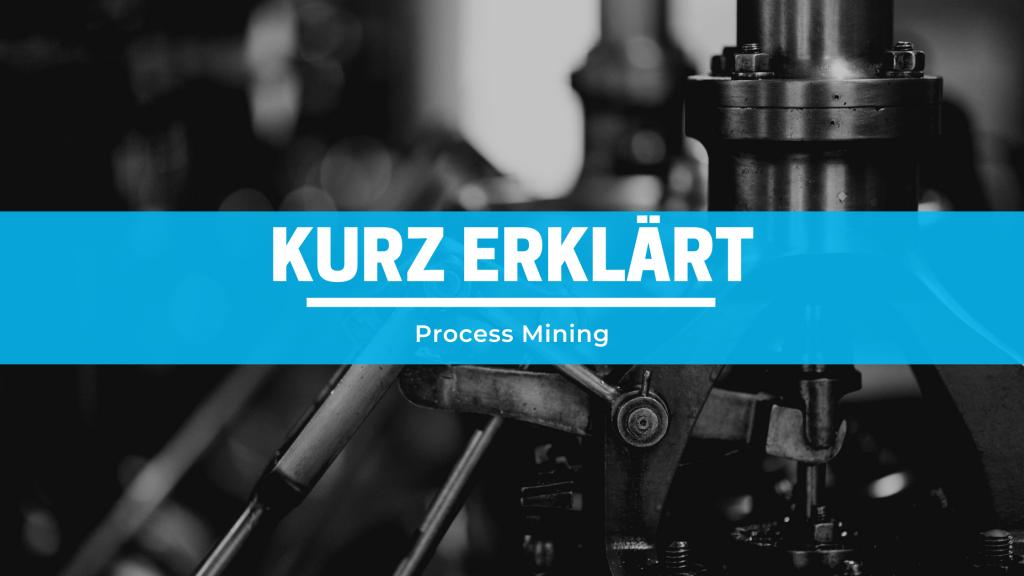 kurz-erklart-–-process-mining